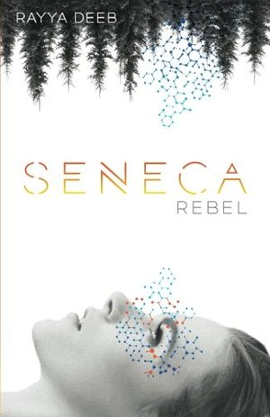 Seneca Rebel (The Seneca Society) (Volume 1)
