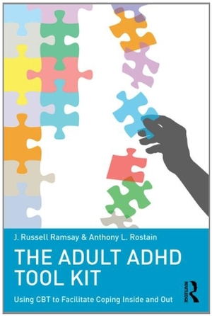 Adult ADHD Tool Kit: Using CBT to Facilitate Coping Inside and Out, The