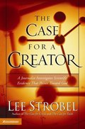 Case for a Creator: A Journalist Investigates Scientific Evidence That Points Toward God, The