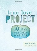 40 Days of Purity for Girls (True Love Project Series)
