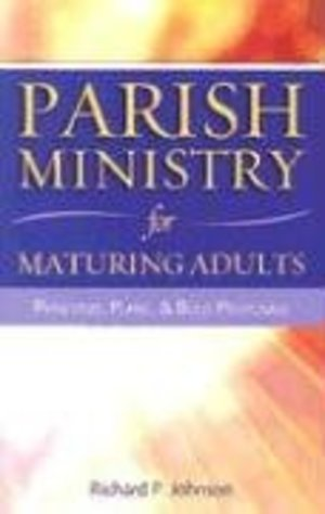 Parish Ministry for Maturing Adults: Principles, Plans, and Proposals