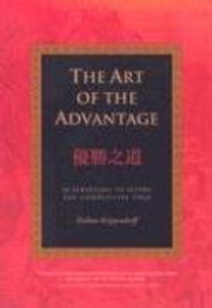 Art of the Advantage: 36 Strategies to Seize the Competitive Edge, The