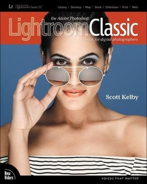 Adobe Photoshop Lightroom Classic CC Book for Digital Photographers (Voices That Matter), The