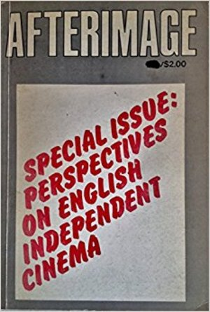 AFTERIMAGE: No. 6 Summer 1976 Perspectives on English Independent Cinema