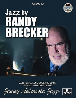 Play-A-Long Series, Vol. 126, Play the Music of Randy Brecker (Book & 2-CD Set)