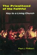 Priesthood Of The Faithful: Key To A Living Church, The