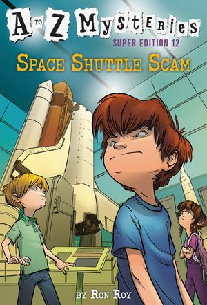 to Z Mysteries Super Edition #12: Space Shuttle Scam, A