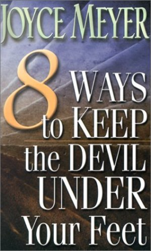 8 Ways to Keep the Devil Under Your Feet