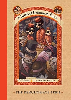 Penultimate Peril (A Series of Unfortunate Events, Book 12), The