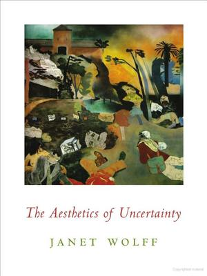 Aesthetics of Uncertainty, The