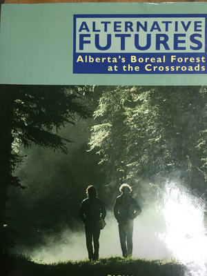 Alternative Futures: Alberta's Boreal Forest at the Crossroads
