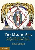 Mystic Ark: Hugh of Saint Victor, Art, and Thought in the Twelfth Century, The
