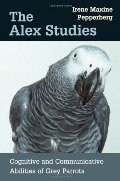Alex Studies: Cognitive and Communicative Abilities of Grey Parrots, The