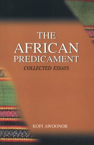 African Predicament. Collected Essays, The