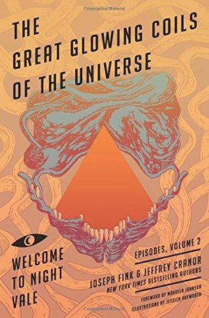 Great Glowing Coils of the Universe: Welcome to Night Vale Episodes, Volume 2, The