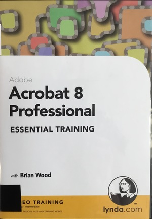 Adobe Acrobat 8 Professional : Essential Training