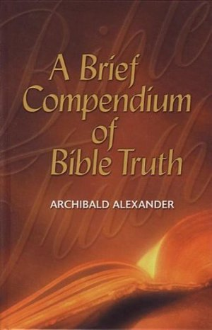 Brief Compendium of Bible Truth, A