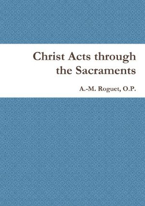 Christ Acts through the Sacraments