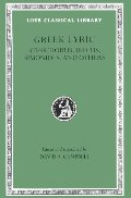 Greek Lyric: Stesichorus, Ibycus, Simonides and Others v. 3 (Loeb Classical Library)