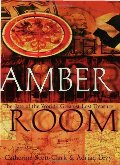 Amber Room: The Fate of the World's Greatest Lost Treasure, The