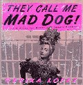They Call Me Mad Dog!: A Novel for Bitter, Lonely People