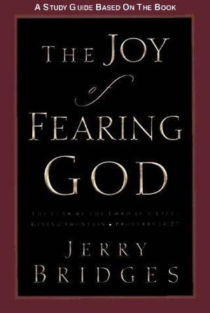 Joy of Fearing God Study Guide, The