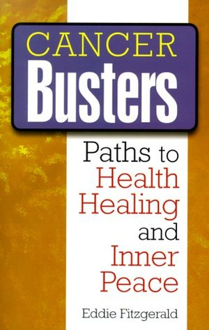 Cancer Busters: Paths to Health, Healing, and Inner Peace