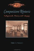 Composition-Rhetoric: Backgrounds, Theory, and Pedagogy (Pitt Comp Literacy Culture)