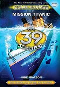 39 Clues: Doublecross Book 1: Mission Titanic - Library Edition, The