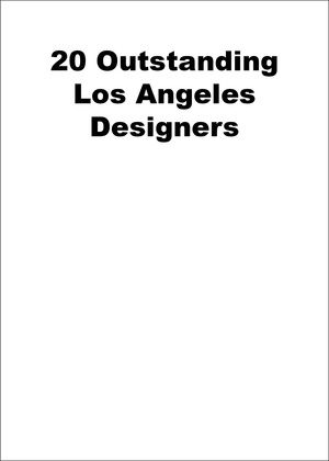 20 Outstanding Los Angeles Designers Vol. 4