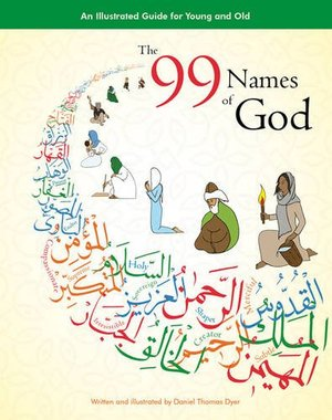 99 Names of God: An Illustrated Guide for Young and Old, The
