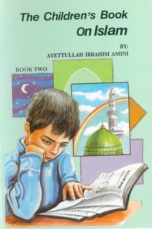 Childrens Book on Islam Book 2, The