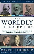 by Robert L. Heilbroner The Worldly Philosophers: The Lives, Times And Ideas Of The Great Economic Thinkers [7th Edition](text only)7th (Seventh) edition[Paperback]1999