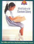 Field Guide to the Classroom Library, A