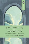 Cloud of Unknowing: and the Book of Privy Counseling, The