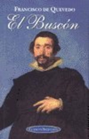 Francisco de Quevedo: El Buscon. Clasicos Seleccion (Spanish Edition)