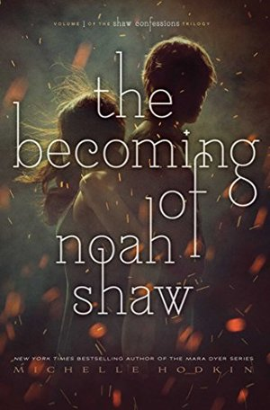 Becoming of Noah Shaw (The Shaw Confessions), The