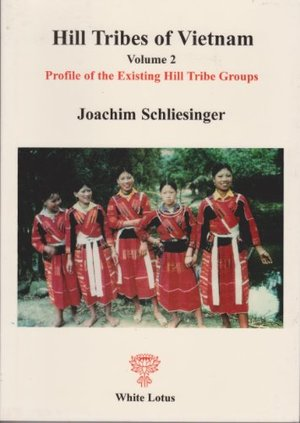 Hill Tribes of Vietnam.  Vol. 2. Profiles of Existing Hill Tribe Groups