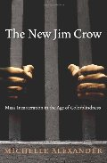 New Jim Crow: Mass Incarceration in the Age of Colorblindness, The