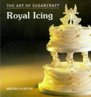 Art of Sugarcraft: Royal Icing