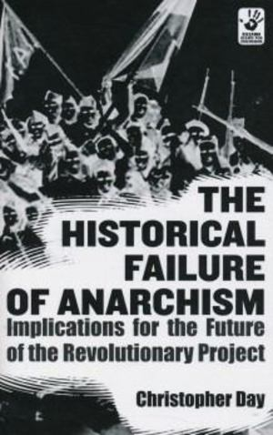 Historical Failure of Anarchism, The
