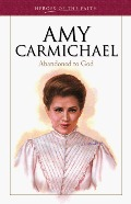 Amy Carmichael: Abandoned to God (Heroes of the Faith (Barbour Paperback))