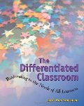 Differentiated Classroom: Responding to the Needs of All Learners, The