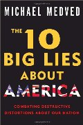 10 Big Lies About America: Combating Destructive Distortions About Our Nation, The