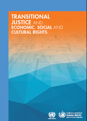Transitional justice and economic, social and cultural rights