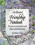 Illustrated Friendship Notebook: For Your Own Notes, Family Records Plans or Personal Mementoes, An