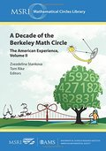 Decade of the Berkeley Math Circle: The American Experience (MSRI Mathematical Circles Library), A