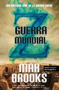 Guerra mundial Z / World War Z: Una historia oral de la guerra zombie / An Oral History of Zombie War (Spanish Edition)
