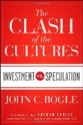 Clash of the Cultures: Investment vs. Speculation, The