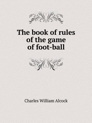 Book of Rules of the Game of Foot-Ball, The